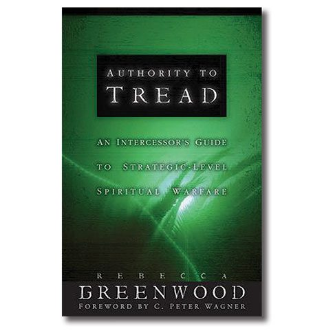 Authority to Tread: An Intercessor's Guide to Strategic-Level Spiritual Warfare