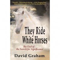 They Ride White Horses: The End of the Search for Significance
