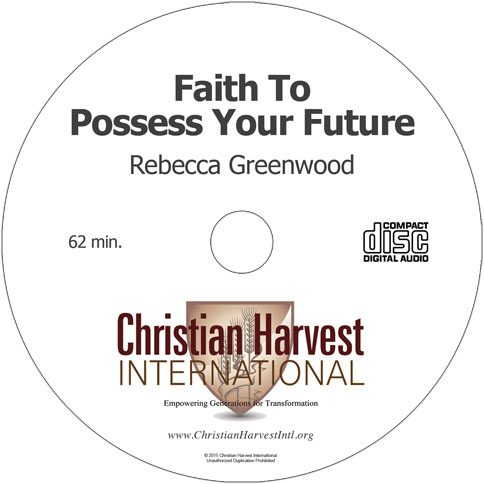 Faith to Possess Your Future CD